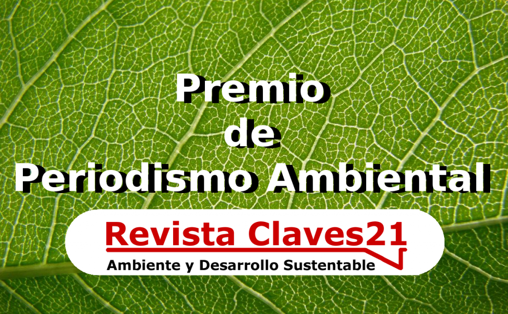 Premio de Periodismo Ambiental de Claves21.com.ar