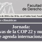 """Jornada: """"Perspectivas de la COP22 y nuevos temas de agenda internacional""""."""