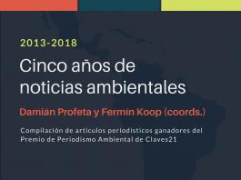 Cinco Años de Noticias Ambientales. Publicación de Claves21 - Periodismo Ambiental.
