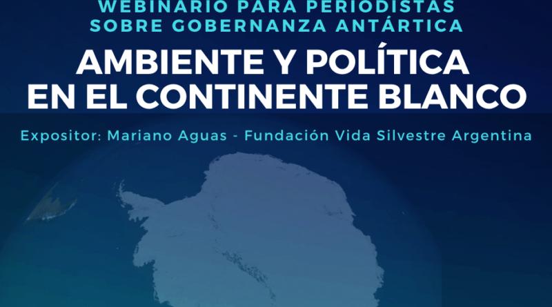 """Webinario sobre gobernanza antártica """"Ambiente y Política en el Continente Blanco"""""""