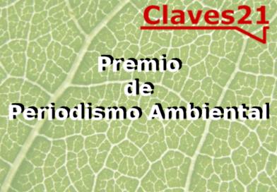 Ganador Premio de Periodismo Ambiental Claves21